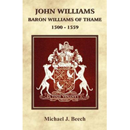 John Williams -- Baron Williams of Thame 1500 - 1559 (BOK)