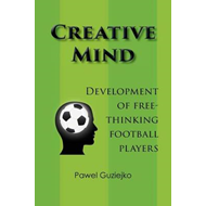 Creative Mind. Development of Free-Thinking Football Players (BOK)