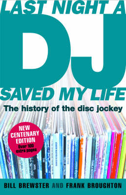 Last Night a DJ Saved My Life: The History of the Disc Jockey (BOK)