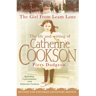 The Girl from Leam Lane: The Life and Writing of Catherine Cookson (BOK)