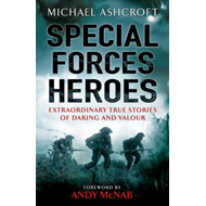 Special Forces Heroes: Extraordinary True Stories of Daring and Valour (BOK)
