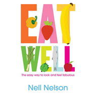 Eat Well: The Easy Way to Look and Feel Fabulous (BOK)