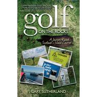 Golf on the Rocks: A Journey Round Scotland's Island Courses (BOK)