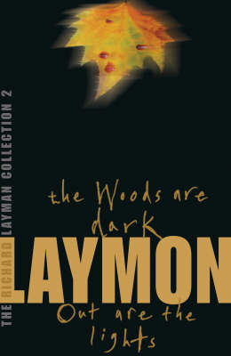 The Richard Laymon Collection: v. 2: Woods are Dark and Out are the Lights (BOK)