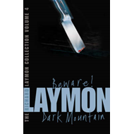 "Richard Laymon Collection: v. 4: ""Beware"" AND ""Dark Mountain"" (BOK)"