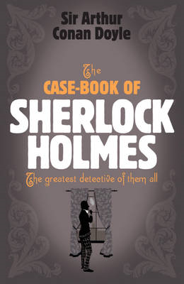 The Case-book of Sherlock Holmes (BOK)