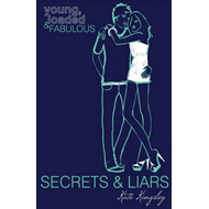 Secrets and Liars: Young, Loaded and Fabulous (BOK)