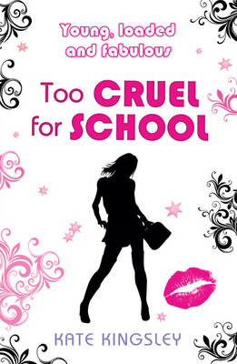 Too Cruel for School: Young, Loaded and Fabulous (BOK)