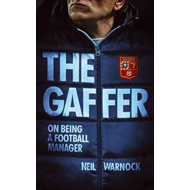 The Gaffer: The Trials and Tribulations of a Football Manager (BOK)