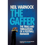 Gaffer: The Trials and Tribulations of a Football Manager (BOK)