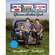 The Fabulous Baker Brothers: Glorious British Grub (BOK)