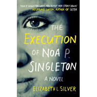 The Execution of Noa P. Singleton (BOK)