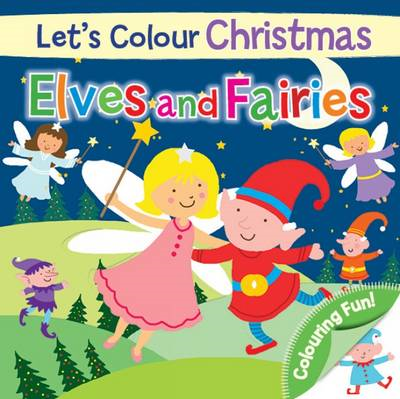 Let's Colour Christmas - Elves and Fairies (BOK)
