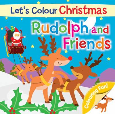 Let's Colour Christmas - Rudolph and Friends (BOK)