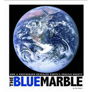 The Blue Marble: How a Photograph Revealed Earth's Fragile Beauty (BOK)