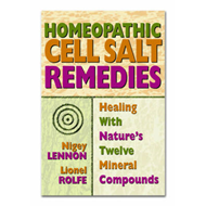Homeopathic Cell Salt Remedies: Healing with Nature's Twelve Mineral Compounds (BOK)