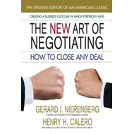 New Art of Negotiating: How to Close Any Deal (BOK)