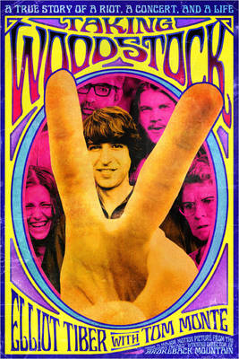 Taking Woodstock: A True Story of a Riot, a Concert and a Life (BOK)
