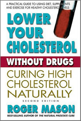 Lower Your Cholesterol Without Drugs: Curing High Cholesterol Naturally (BOK)