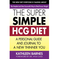 Super Simple HCG Diet: A Personal Guide and Journal to a New Thinner You (BOK)
