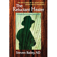 The Reluctant Healer: The Life and Times of Dr. Ralph Weiss, Edgar Cayce's Physician (BOK)