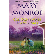 God Don't Make No Mistakes: The God Series (BOK)
