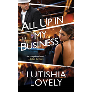 All Up in My Business: The Business Trilogy (BOK)