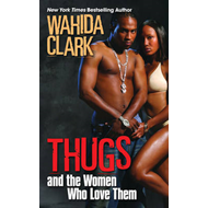 Thugs and the Women Who Love Them (BOK)