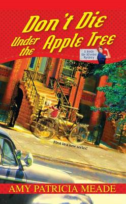 Don't Die Under the Apple Tree: A Rosie the Riveter Mystery (BOK)