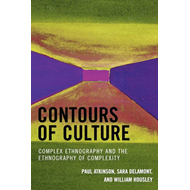 Contours of Culture: Complex Ethnography and the Ethnography of Complexity (BOK)
