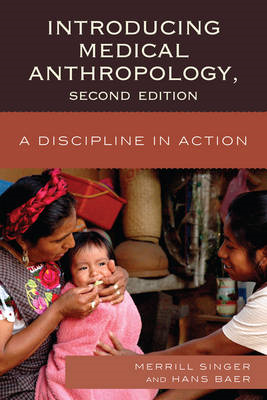 Introducing Medical Anthropology: A Discipline in Action (BOK)