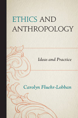 Ethics and Anthropology: Ideas and Practice (BOK)