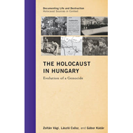 The Holocaust in Hungary: Evolution of a Genocide (BOK)