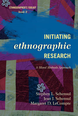 Initiating Ethnographic Research: A Mixed Methods Approach (BOK)