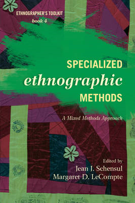 Specialized Ethnographic Methods: A Mixed Methods Approach (BOK)