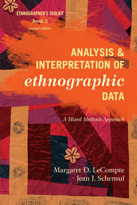 Analysis and Interpretation of Ethnographic Data: A Mixed Methods Approach (BOK)