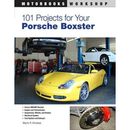 101 Projects for Your Porsche Boxster (BOK)