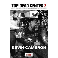 Top Dead Centre II: More of the Best of Kevin Cameron from Cycle World (BOK)