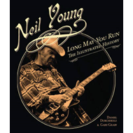 Neil Young: Long May You Run the Illustrated Biography (BOK)
