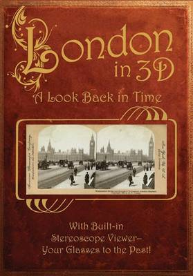 London in 3-D: A Look Back in Time (BOK)