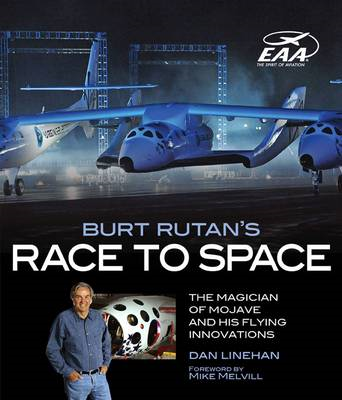Burt Rutan's Race to Space: The Magician of Mojave and His Flying Innovations (BOK)