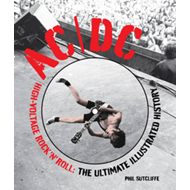 AC/DC: The Ultimate Illustrated History (BOK)
