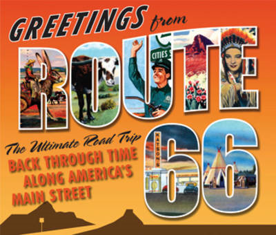 Greetings from Route 66: A Road Trip Back Through Time Along America's Main Street (BOK)