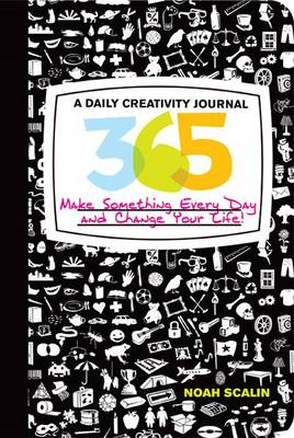 365: A Daily Creativity Journal - Make Something Every Day and Change Your Life! (BOK)