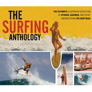 The Surfing Anthology: The Ultimate Illustrated Collection of Stories, Legends, and Other Writings f (BOK)