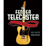 The Fender Telecaster: The Life and Times of the Electric Guitar That Changed the World (BOK)