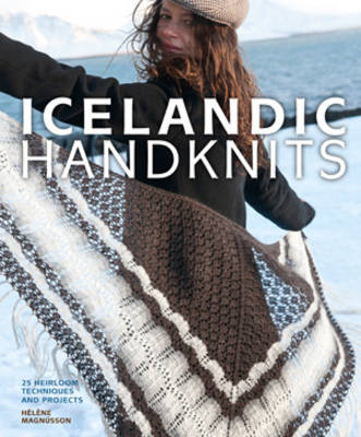 Icelandic Handknits: 25 Heirloom Techniques and Projects (BOK)