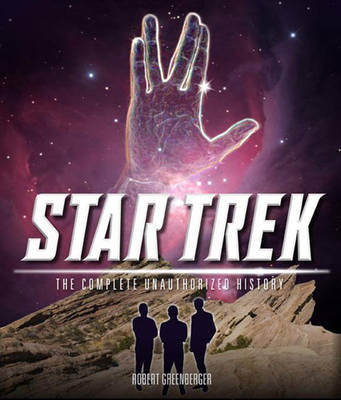 Star Trek: The Complete Unauthorized History: To Boldly Go Where No Fan Has Gone Before (BOK)