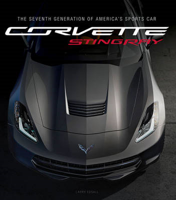Corvette Stingray: The Seventh Generation of America's Sports Car (BOK)