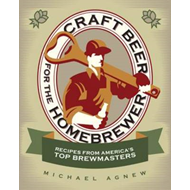 Craft Beer for the Homebrewer: Recipes from America's Top Brewmasters (BOK)